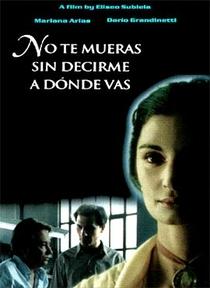Não Morras Sem Dizer-me Aonde Irás - Poster / Capa / Cartaz - Oficial 1