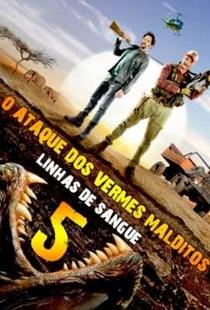 O Ataque dos Vermes Malditos 5: Linhas de Sangue - Poster / Capa / Cartaz - Oficial 3