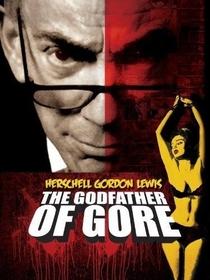 Herschell Gordon Lewis: The Godfather of Gore - Poster / Capa / Cartaz - Oficial 2