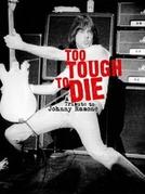 Too Tough to Die: Um Tributo A Johnny Ramone (Too Tough to Die: A Tribute to Johnny Ramone)