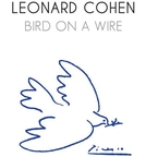 Leonard Cohen: Bird On A Wire (Leonard Cohen: Bird On A Wire)
