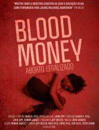 Blood Money: Aborto legalizado  - Poster / Capa / Cartaz - Oficial 1