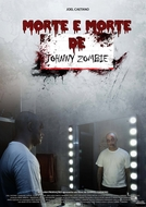 Morte e Morte de Johnny Zombie (Morte e Morte de Johnny Zombie)