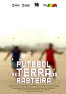 Futebol na Terra da Rasteira (Futebol na Terra da Rasteira)