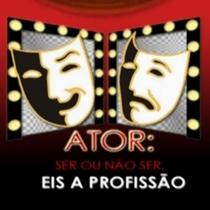 Ator: Ser ou Não Ser, Eis a Profissão - Poster / Capa / Cartaz - Oficial 1