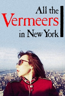 All the Vermeers in New York - Poster / Capa / Cartaz - Oficial 1