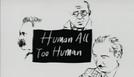 Human All Too Human – Heidegger (Human All Too Human – Heidegger)