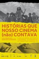 Histórias Que Nosso Cinema (Não) Contava (Histórias Que Nosso Cinema (Não) Contava)