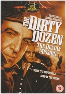 Os Doze Condenados - Missão Mortal (The Dirty Dozen: The Deadly Mission)