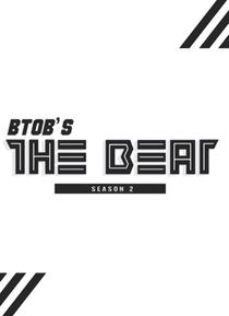 BTOB - The Beat (2ª Temporada) - Poster / Capa / Cartaz - Oficial 1