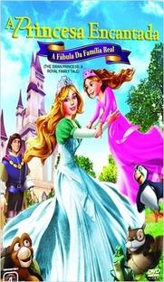 A Princesa Encantada - A Fábula Da Família Real - Poster / Capa / Cartaz - Oficial 1