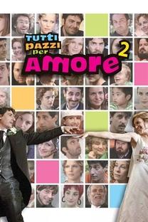 Tutti Pazzi Per Amore (2ª Temporada) - Poster / Capa / Cartaz - Oficial 1