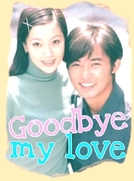 Goodbye My Love (안녕 내사랑 (Annyeong Nae Sarang))