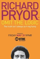Richard Pryor: Omit the Logic (Richard Pryor: Omit the Logic)