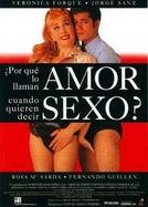 Por que chamam amor Quando querem dizer Sexo? (¿Por qué lo llaman amor cuando quieren decir sexo?)