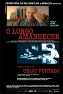 O Longo Amanhecer - Cinebiografia de Celso Furtado (O Longo Amanhecer)