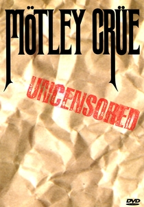 Mötley Crüe Uncensored - Poster / Capa / Cartaz - Oficial 1
