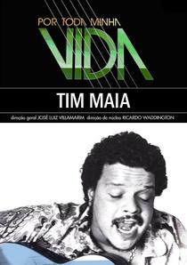Por Toda a Minha Vida: Tim Maia - Poster / Capa / Cartaz - Oficial 1