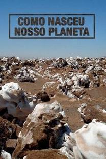 Como Nasceu Nosso Planeta - Poster / Capa / Cartaz - Oficial 5