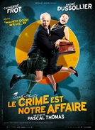 Crime Is Our Business (Le Crime Est Notre Affaire)