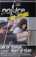 Dia de terror, noite de medo (Police Story: Day of Terror... Night of Fear )