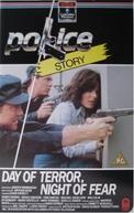 Dia de terror, noite de medo (Police Story: Day of Terror... Night of Fear )