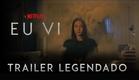 Eu Vi • Trailer Legendado (Série Netflix)