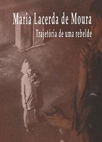 Maria Lacerda de Moura - Trajetória de uma Rebelde - Poster / Capa / Cartaz - Oficial 1