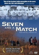 Seven and a Match (Seven and a Match)