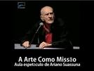 A Arte como Missão - Aula-Espetáculo de Ariano Suassuna - TV Senado Especiais (01/08/2013) (A Arte como Missão - Aula-Espetáculo de Ariano Suassuna - TV Senado Especiais (01/08/2013))