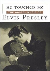 Tocou-me: A Música Gospel de Elvis Presley - Poster / Capa / Cartaz - Oficial 1