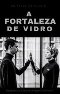 A Fortaleza de Vidro (The Glass Fortress)