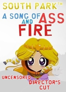 South Park -  A Song of Ass and Fire - Poster / Capa / Cartaz - Oficial 1