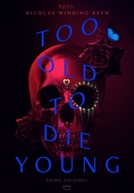 Too Old To Die Young (1ª Temporada) (Too Old To Die Young (Season 1))