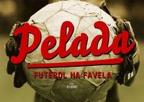 Pelada, Futebol na Favela - Poster / Capa / Cartaz - Oficial 1