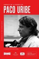 Crônica da Morte de Paco Uribe (Crónica de la Muerte de Paco Uribe)