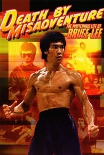 Death by Misadventure: The Mysterious Life of Bruce Lee - Poster / Capa / Cartaz - Oficial 1