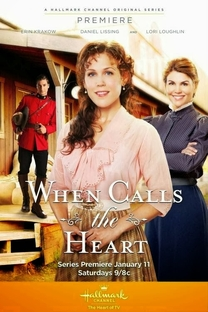 When Calls the Heart (1ª Temporada) - Poster / Capa / Cartaz - Oficial 1