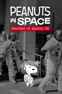 Peanuts in Space: Secrets of Apollo 10 (Peanuts in Space: Secrets of Apollo 10)
