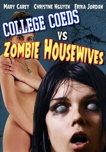 College Coeds vs. Zombie Housewives - Poster / Capa / Cartaz - Oficial 1