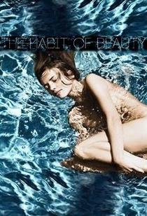 The Habit of Beauty - Poster / Capa / Cartaz - Oficial 1
