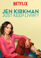 Jen Kirkman: Just Keep Livin'? (Jen Kirkman: Just Keep Livin'?)