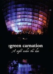 Green Carnation - A Night Under the Dam - Poster / Capa / Cartaz - Oficial 1