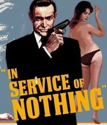 James Bond - In Service of Nothing - Poster / Capa / Cartaz - Oficial 1