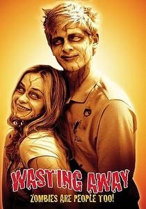Wasting Away - Poster / Capa / Cartaz - Oficial 2