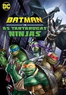 Batman vs Tartarugas Ninja (Batman Vs. Teenage Mutant Ninja Turtles)