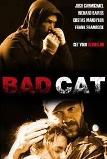 Bad Cat - Poster / Capa / Cartaz - Oficial 1