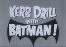 Kerb Drill with Batman! (Kerb Drill with Batman!)