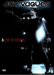 Jay Vaquer: DVD Alive in Brazil - Poster / Capa / Cartaz - Oficial 1