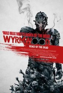 Wyrmwood: Road of the Dead - Poster / Capa / Cartaz - Oficial 1